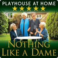 playhouse---200x200---nothing-like-a-dame---home.png